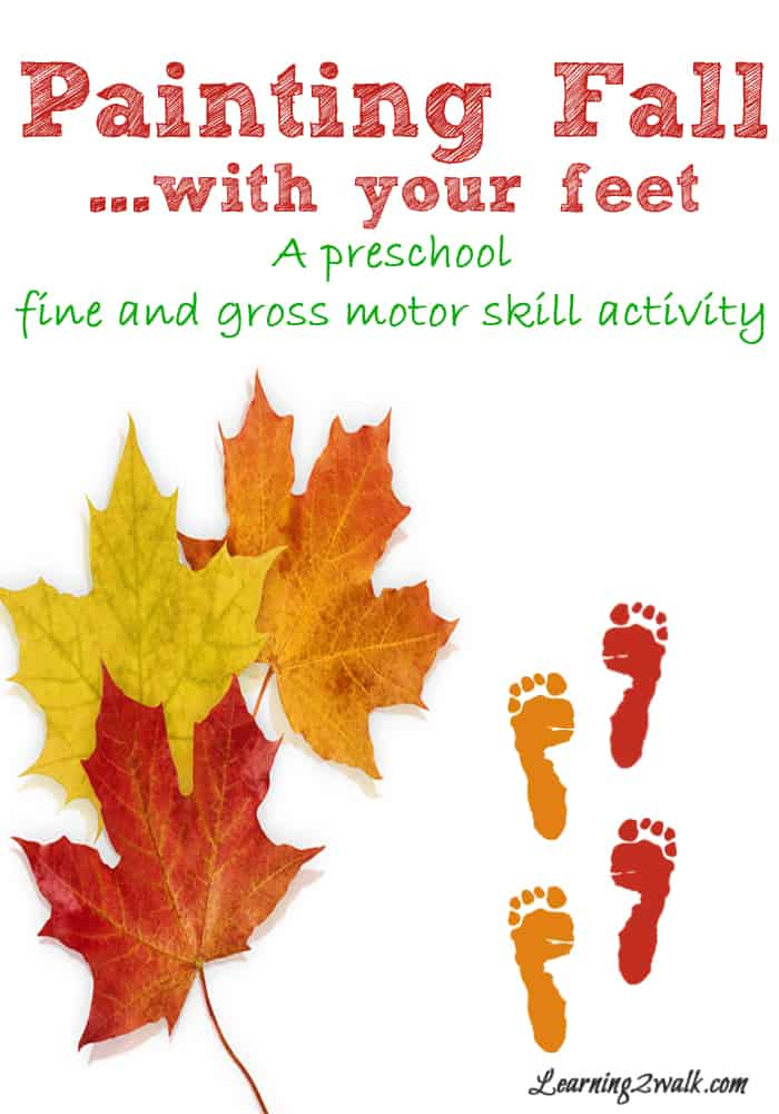 Fall activities for preschoolers painting with feet for Fine and gross motor skills activities