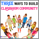 3 Ways to Build Classroom Community