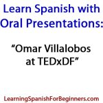 Learn-Spanish-with-Oral-Presentations-Omar-Villalobos-at-TEDxDF