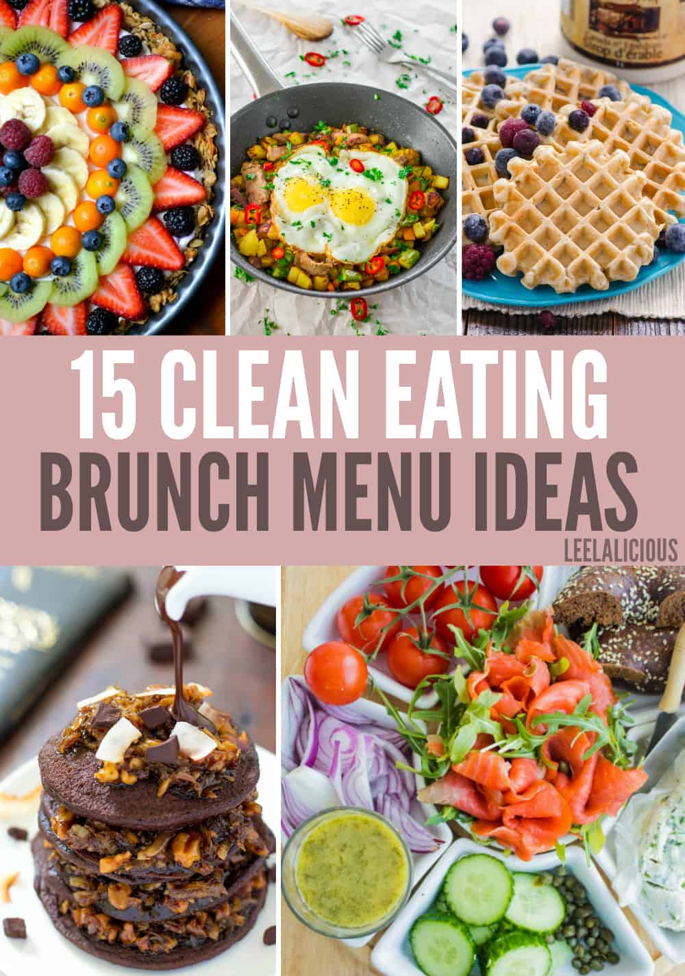 Brunch Best 15 Best Clean Eating Brunch Menu Ideas Leelalicious