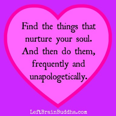 Find things that nurture your soul.jpg