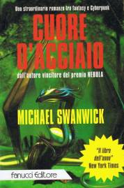 Cuore d'Acciaio di Michael Swanwick