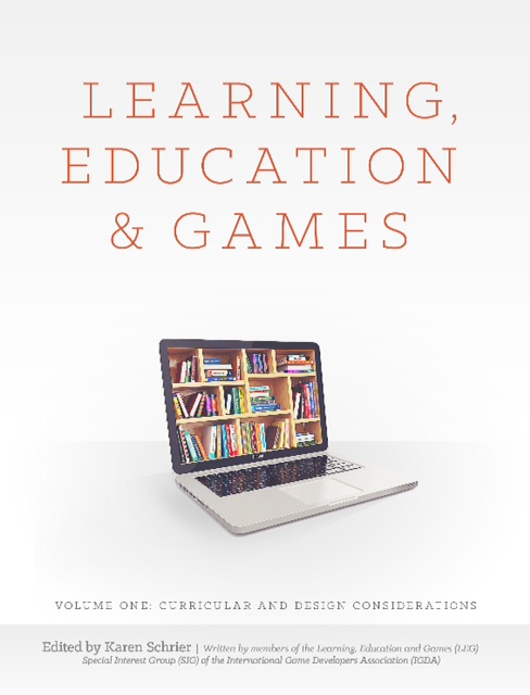 Learning, Education and Games (Volume One): Curricular and Design Considerations