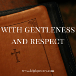 With Gentleness and Respect (1 Peter 3:9-17)