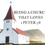 Being a Church That Loves (1 Peter 3:8)