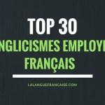 Top 30 des anglicismes employés en français