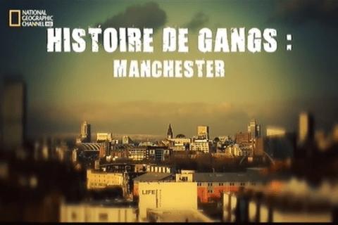 Histoire de gangs: Manchester (44.30)