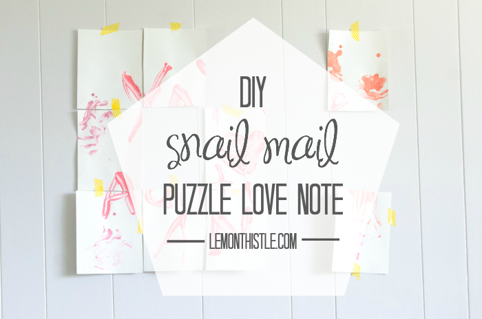 Snail Mail them a Puzzle Love Note! - lemonthistle.com