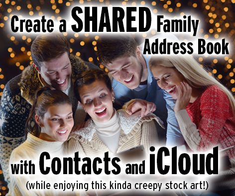 Create a Shared Family AddressBook with Contacts and iCloud \u2013 Lena Shore - family address book
