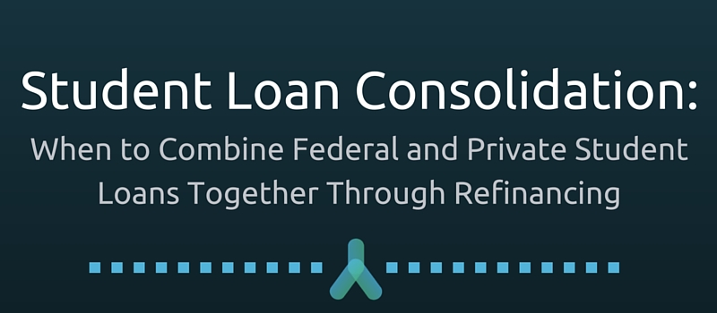 When to Combine Federal  Private Student Loans LendEDU
