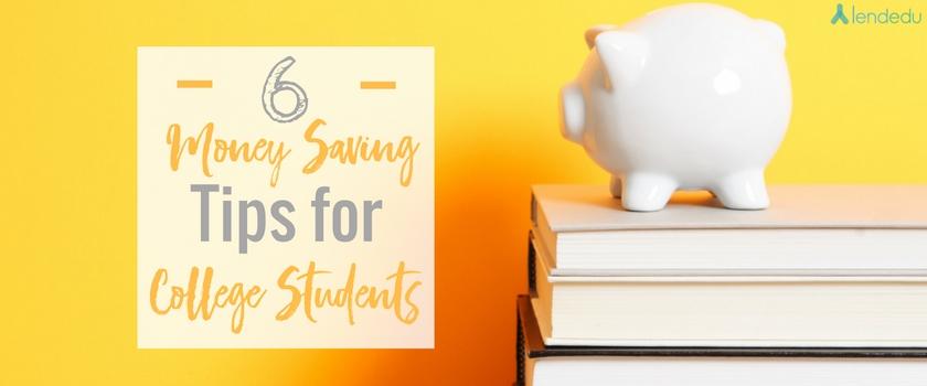 6 Money Savings Tips for College Students LendEDU