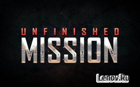 Unfinished Mission v 1.5 Mod (много денег)