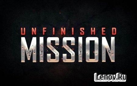 Unfinished Mission v 1.5 Mod (много денег)