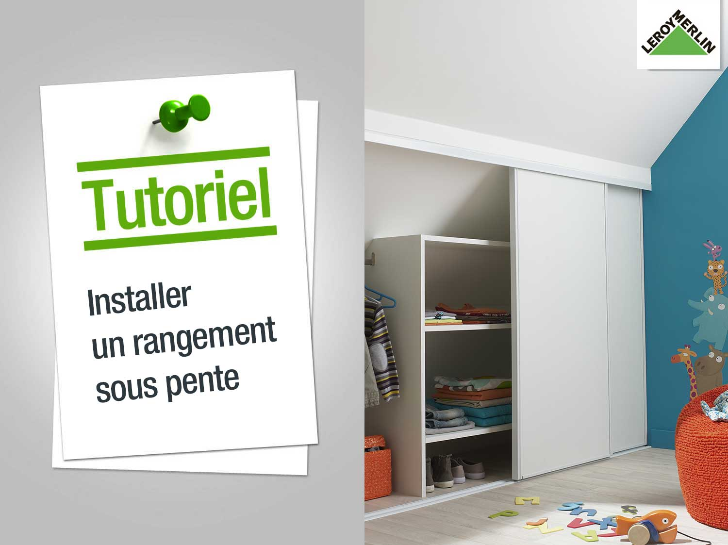 Amenagement Comble Leroy Merlin Comment Installer Un Placard De Rangement Sous Pente Leroy Merlin