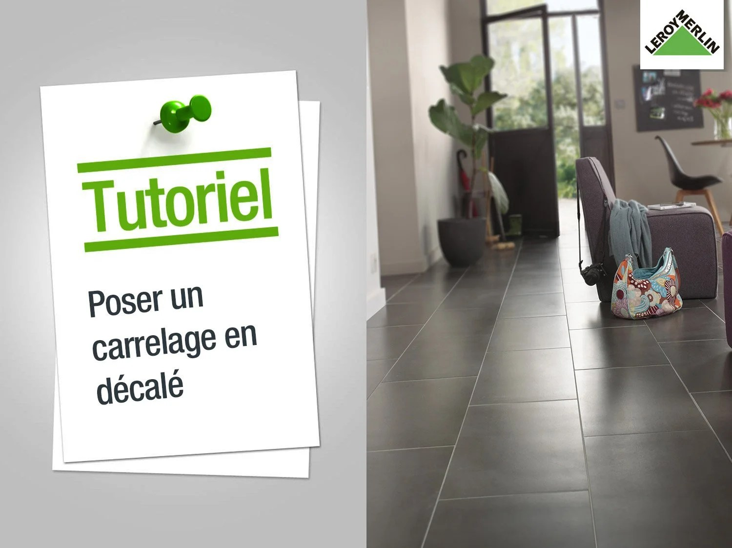 Pose Carrelage Exterieur Video Comment Poser Un Carrelage En Décalé Leroy Merlin