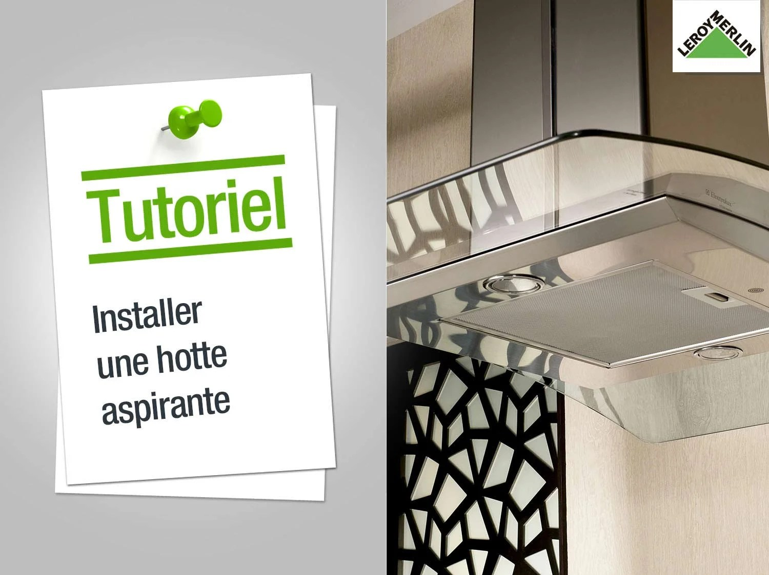 Cache Plaque De Cuisson Leroy Merlin Comment Installer Une Hotte Aspirante Leroy Merlin