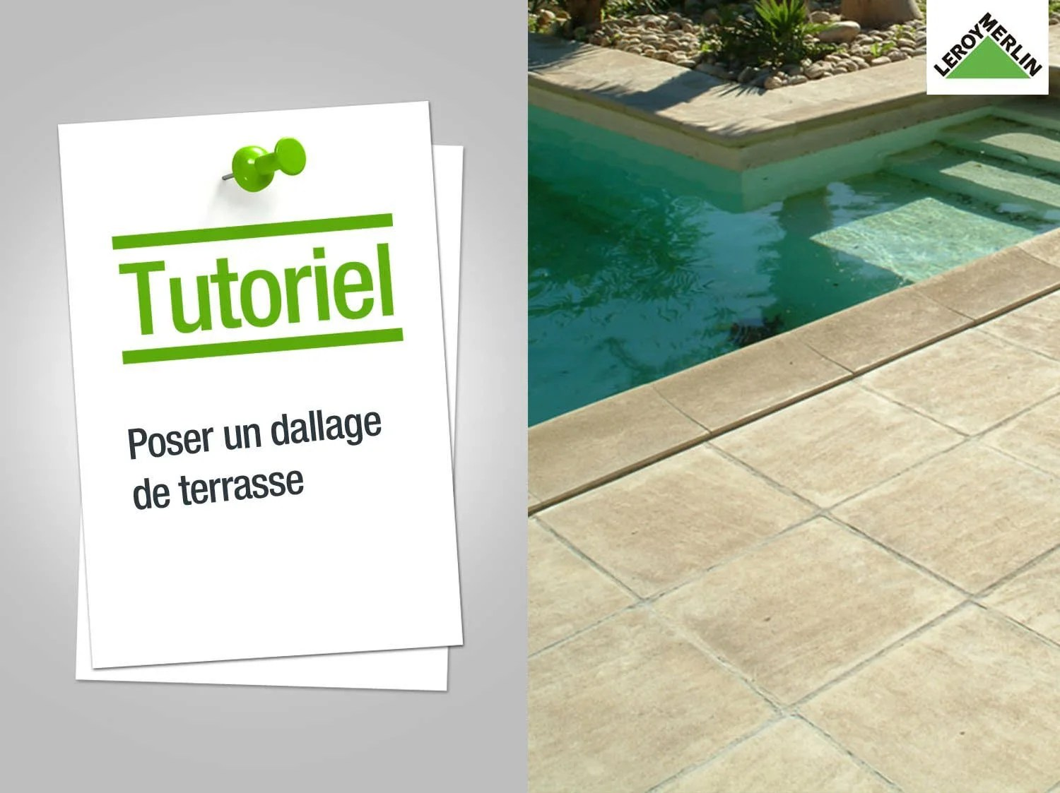 Pose Carrelage Exterieur Video Comment Poser Un Dallage De Terrasse Leroy Merlin
