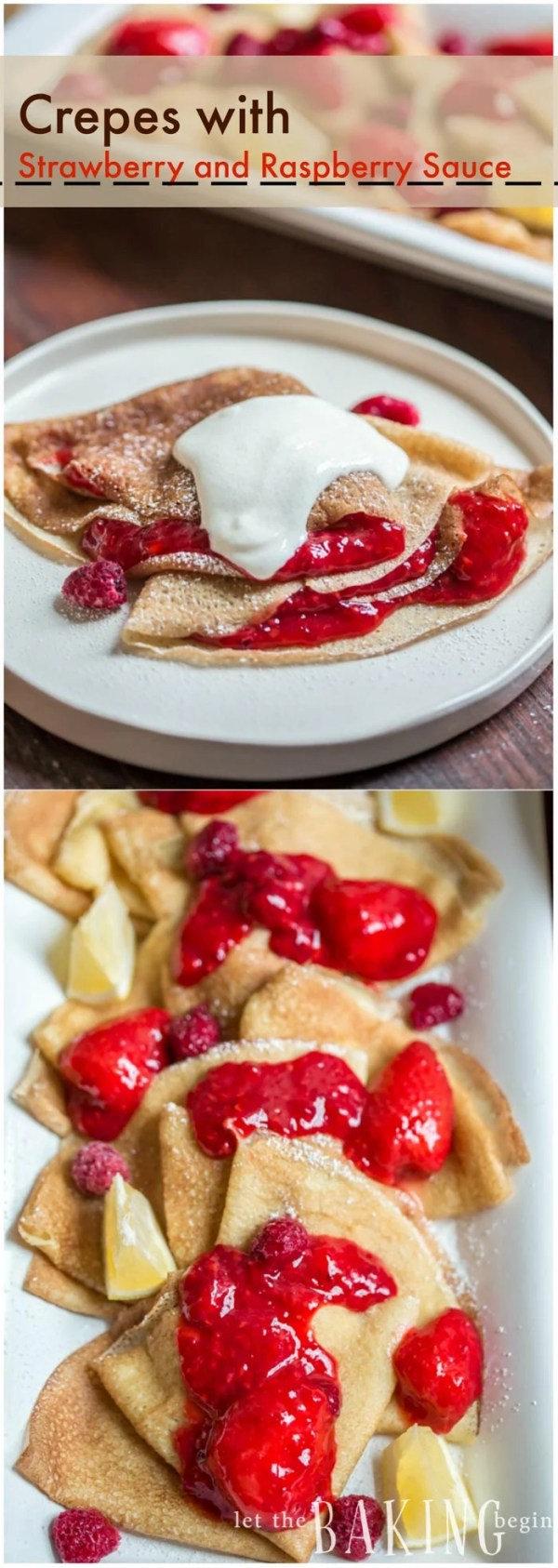 Crepes with Strawberry and Raspberry Sauce | Let the Baking Begin!