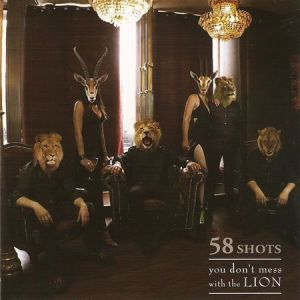 58 shots you don't mess with the lion
