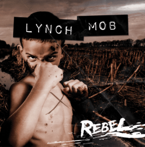 LYNCH MOB - REBEL - 21 AOUT - FRONTIERS