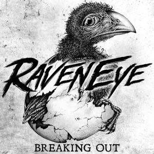 RAVENEYE - BREAKING OUT