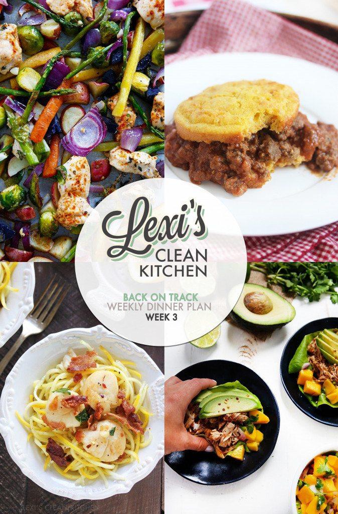 Lexi\u0027s Weekly Dinner Plan Week 3 (2017) - Lexi\u0027s Clean Kitchen