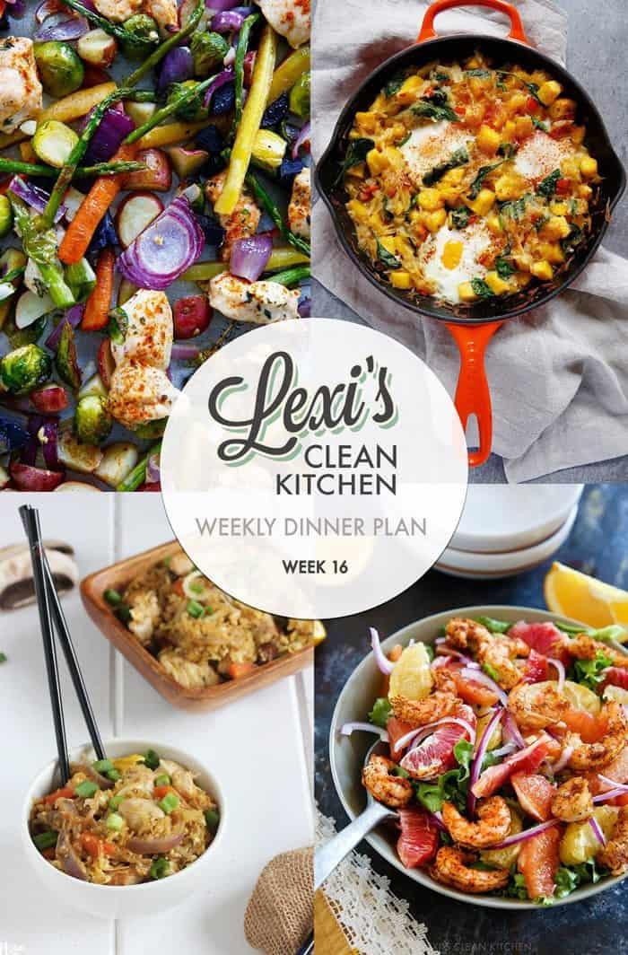 Lexi\u0027s Weekly Dinner Plan Week 16 - Lexi\u0027s Clean Kitchen