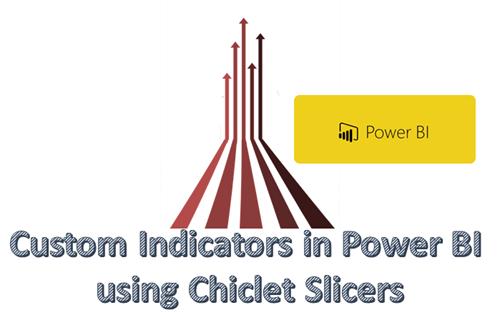 Custom Indicators in Power BI using Chiclet slicers
