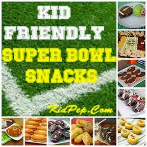Kid Friendly Super Bowl Snacks by Kid Pep