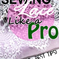 40+ best tips for: Sewing Lace like a Pro