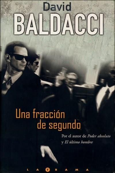 Mis libros: UNA FRACCIÓN DE SEGUNDO - DAVID BALDACCI
