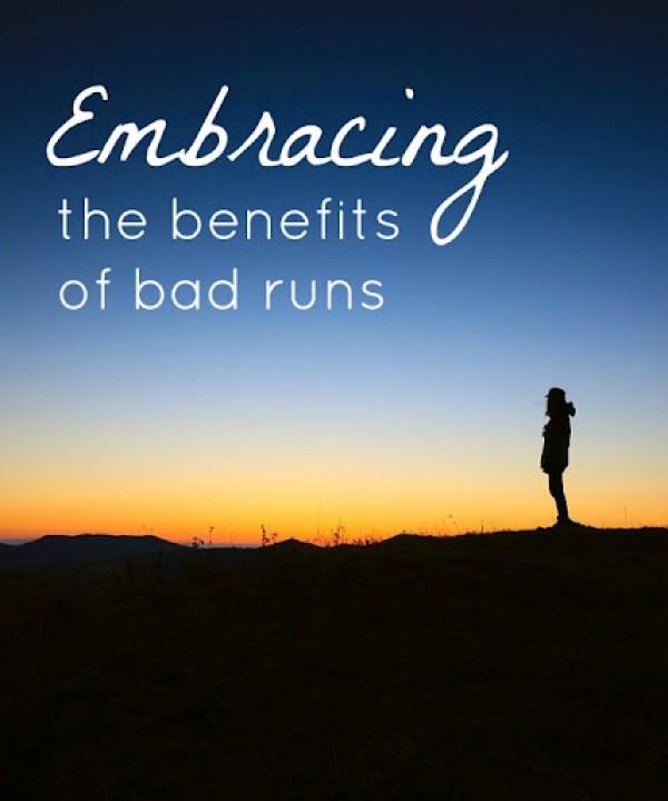 Embracing the benefits of bad runs
