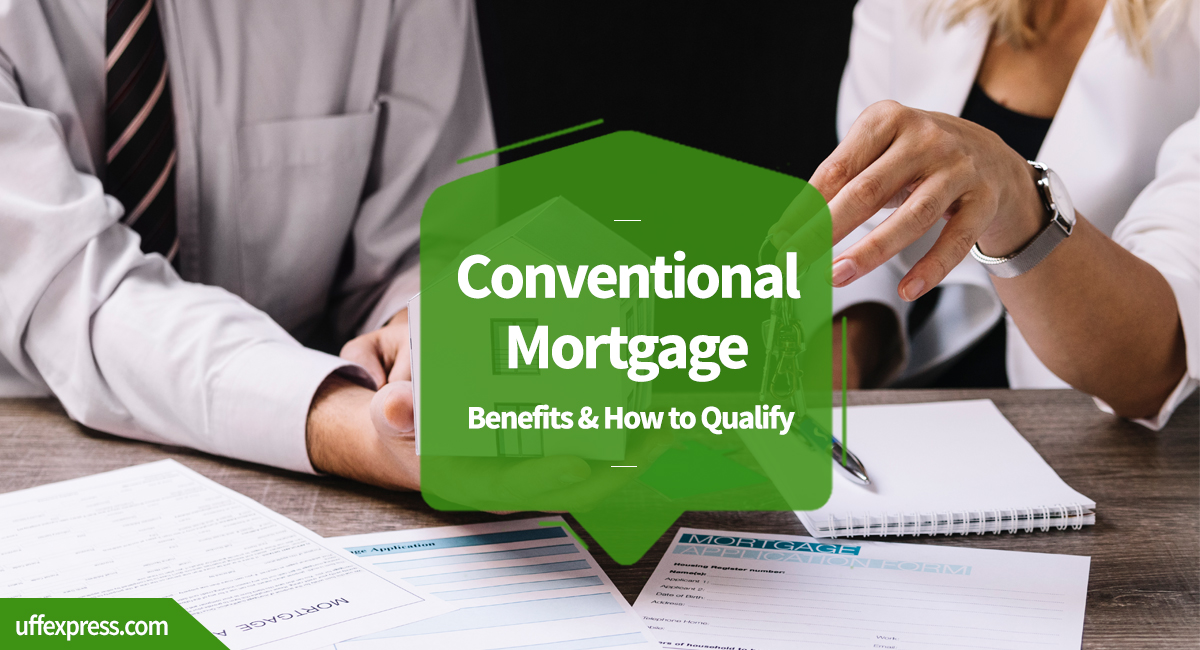 Conventional Loan Program Complete Overview of Benefits