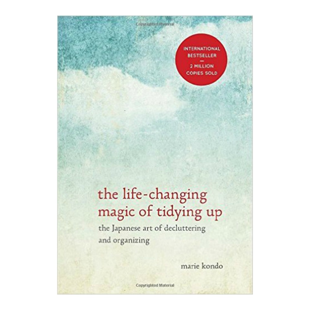 The Life Changing Magic Of Tidying The Life Changing Magic Of Tidying Up The Japanese Art Of