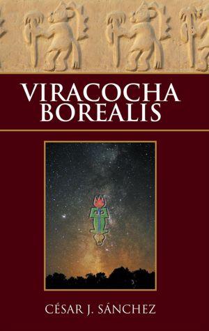 Viracocha Borealis de César Sánchez