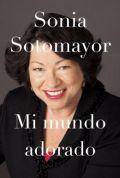 Sonia Sotomayor Mi mundo adorado