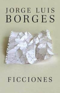 Ficciones – Jorge Luis Borges