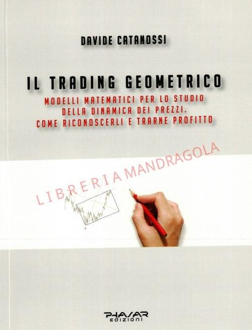 Il Trading Geometrico, Davide Catanossi
