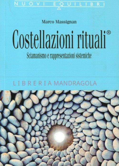 Costellazioni Rituali, sciamanesimo e rappresentazioni sistemiche, Marco Massignan, Tecniche Nuove