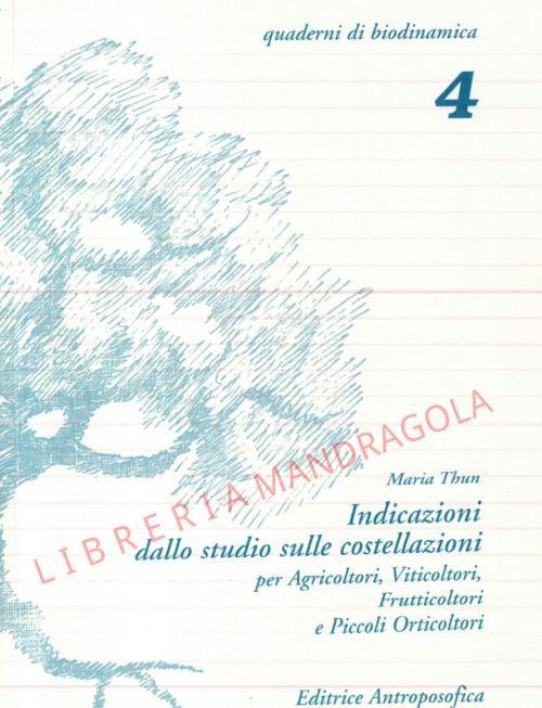 Indicazioni dello studio sulle costellazioni, per agricoltori, viticoltori, frutticoltori e piccoli orticoltori, biodinamica, Maria Thun, Editrice Antroposofica