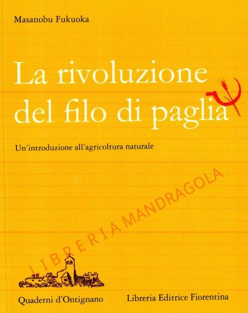 La Rivoluzione del Filo di Paglia, un'introduzione all'agricoltura naturale, Masanobu Fukuoka
