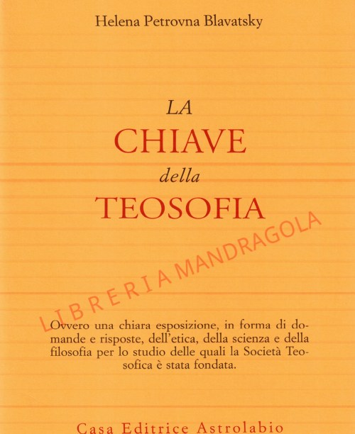 La Chiave della Teosofia, Helena Petrova Blavatsky, Astrolabio Ubaldini