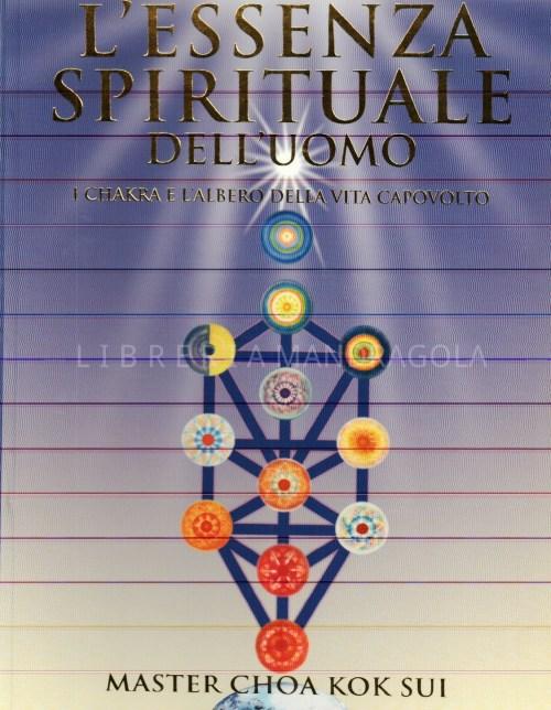 L'essenza spirituale dell'Uomo, i Chakra e l'Albero della Vita capovolto, Master Choa Kok Sui