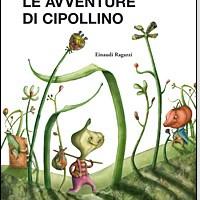 Le avventure di Cipollino - Gianni Rodari