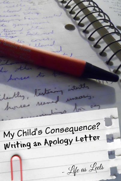 My Child\u0027s Consequence? Writing an Apology Letter - Life as Leels - child letter