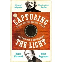 Summer reading: Capturing the Light by Roger Watson and Helen Rappaport