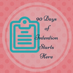 Planning. 90 Days. Intentional living