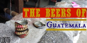 Life Out of the Box: The Beers of Guatemala