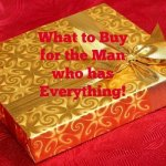 What to buy the man who has everything