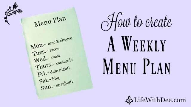 How to Create a Weekly Menu Plan - Life with Dee